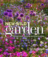 Hodgson, Ian - New Wild Garden: Natural-style planting and practicalities - 9780711237285 - V9780711237285