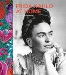Barbezat, Suzanne - Frida Kahlo at Home - 9780711237322 - V9780711237322