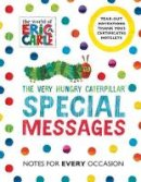 Carle, Eric - The Very Hungry Caterpillar: Special Messages Notes for Every Occasion - 9780711237476 - 9780711237476