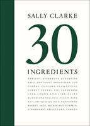 Clarke, Sally - Sally Clarke: 30 Ingredients - 9780711237520 - V9780711237520
