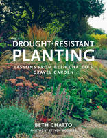 Chatto, Beth - Drought-Resistant Planting: Lessons From Beth Chatto's Gravel Garden - 9780711238114 - V9780711238114