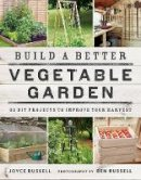 Russell, Joyce - Build a Better Vegetable Garden: 30 DIY Projects to Improve your Harvest - 9780711238428 - V9780711238428