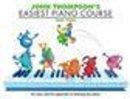 Thompson, John - John Thompson's Easiest Piano Course - 9780711956926 - V9780711956926