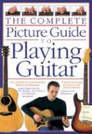 Bennett, Joe - The Complete Picture Guide to Playing Guitar (Small Format) - 9780711990487 - V9780711990487