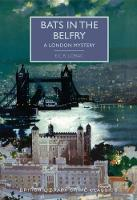 E. C. R. Lorac - Bats in the Belfry: A London Mystery (British Library Crime Classics) - 9780712352550 - 9780712352550