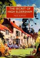 Burton, Miles - Secret of High Eldersham (British Library Crime Classics) - 9780712356091 - V9780712356091