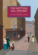 Adams, Charles Warren - The Notting Hill Mystery (British Library Crime Classics) - 9780712356268 - V9780712356268