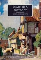Bellairs, George - Death of a Busybody (British Library Crime Classics) - 9780712356442 - V9780712356442