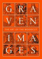 Crabb, Jon - Graven Images: The Art of the Woodcut - 9780712356725 - V9780712356725
