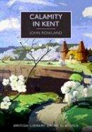 Rowland, John - Calamity in Kent (British Library Crime Classics) - 9780712357838 - V9780712357838