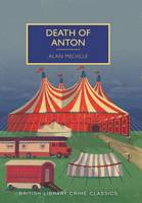 Alan Melville - Death of Anton (British Library Crime Classics) - 9780712357883 - V9780712357883