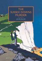 John Bude - The Sussex Downs Murder (British Library Crime Classics) - 9780712357968 - KEX0297322