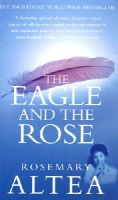Altea, Rosemary - The Eagle and the Rose - 9780712611039 - KCG0000252