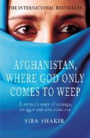Shakib, Siba - Afghanistan, Where God Only Comes To Weep - 9780712623391 - V9780712623391