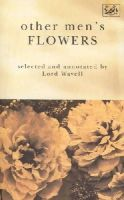 A.P. Wavell - Other Men's Flowers - 9780712653428 - V9780712653428