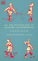 Dixon, Norman F.; Dixon, M. - On the Psychology of Military Incompetence - 9780712658898 - V9780712658898