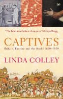 Linda Colley - Captives: Britain, Empire and the World 1600-1850 - 9780712665285 - V9780712665285