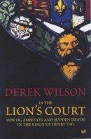 Wilson, Derek - In The Lion's Court - 9780712665292 - KOC0013884