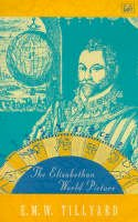 Tillyard, E.M.W. - The Elizabethan World Picture - 9780712666060 - V9780712666060