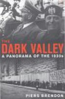 Brendon, Piers - Dark Valley, The: A Panorama of the 1930s - 9780712667142 - KKD0002900
