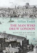Tindall, Gillian - The Man Who Drew London - 9780712667579 - V9780712667579