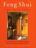 Shurety, Sarah - Feng Shui for Your Home: An Illustrated Guide to Creating a Harmonious, Happy and Prosperous Living Environment - 9780712671026 - KIN0017378