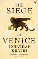 Keates, Jonathan - The Siege of Venice - 9780712673693 - V9780712673693