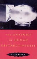 Fromm, Erich - The Anatomy of Human Destructiveness - 9780712674898 - KLJ0020490