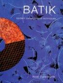 Dyrenforth, Noel - Batik: Modern Concepts and Techniques - 9780713487787 - V9780713487787