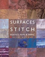 Hedley, Gwen - Surfaces for Stitch: Plastics, Films and Fabrics - 9780713489071 - V9780713489071