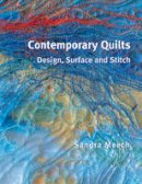 Sandra Meech - Contemporary Quilts: Design, Surface and Stitch - 9780713489873 - V9780713489873