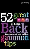 Patti Beadles, Kit Woolsey - 52 Great Backgammon Tips: At Home, Tournament and Online - 9780713490640 - V9780713490640