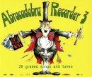 A & C Black Publishers Ltd - Abracadabra Recorder Books: Book 3 (Bk. 3) - 9780713621655 - V9780713621655