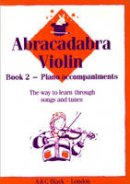 Alexander, James - Abracadabra Violin Book 2 Piano Accompaniments (Bk. 2) - 9780713637298 - V9780713637298