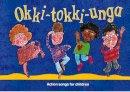 - Okki-Tokki-Unga: Action Songs for Children (Songbooks) - 9780713640786 - V9780713640786