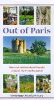 Vivienne Menkes-Ivry - Out of Paris: Days Out and Weekend Breaks from the French Capital (Travel) - 9780713641950 - KON0834751