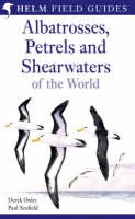 Onley, Derek, Scofield, Paul - Albatrosses, Petrels and Shearwaters of the World (Helm Field Guides) - 9780713643329 - V9780713643329