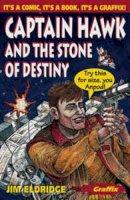 Eldridge, Jim - Captain Hawk and the Stone of Destiny (Graffix) - 9780713647105 - V9780713647105