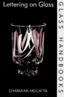 Mocatta, Charmian. - Lettering on Glass - 9780713650310 - V9780713650310