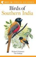 Grimmett, Richard, Inskipp, Tim - Birds Of Southern India (Helm Field Guides) - 9780713651645 - V9780713651645