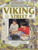 Tolhurst, Marilyn - Viking Street (What Happened Here) - 9780713653687 - V9780713653687