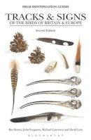 Lees, David, Ferguson, John, Lawrence, Michael - Tracks & Signs of the Birds of Britain & Europe (Helm Identification Guides) - 9780713653823 - V9780713653823