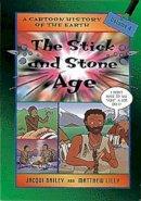 Bailey, Jacqui - The Stick and Stone Age (Cartoon History) - 9780713654530 - V9780713654530