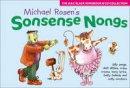 Rosen, Michael - Sonsense Nongs: Michael Rosen's Book of Silly Songs, Daft Ditties, Crazy Croons, Loony Lyrics, Batty Ballads (Songbooks) - 9780713659351 - V9780713659351