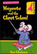 Shulman, Dee - Magenta and the Ghost School (Rockets: Haunted Mouse) - 9780713659795 - V9780713659795