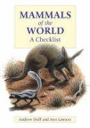 Duff, Andrew, Lawson, Ann - Mammals of the World - 9780713660210 - V9780713660210