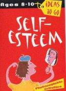 Dalgleish, Tanya - Self-Esteem Ages 8-10 Ideas to Co (Ideas to Go: Self-esteem) - 9780713661835 - V9780713661835