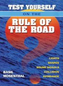 Mosenthal, Basil - Test Yourself on the Rule of the Road: Lights, shapes, sound signals, collision avoidance - 9780713662603 - V9780713662603