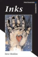 Hoskins, Steve - Inks (Printmaking Handbooks (A&C Black)) - 9780713663419 - V9780713663419
