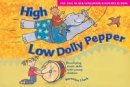 Clark, Veronica - High Low Dolly Pepper: Developing Music Skills with Young Children (Songbooks) - 9780713663457 - V9780713663457